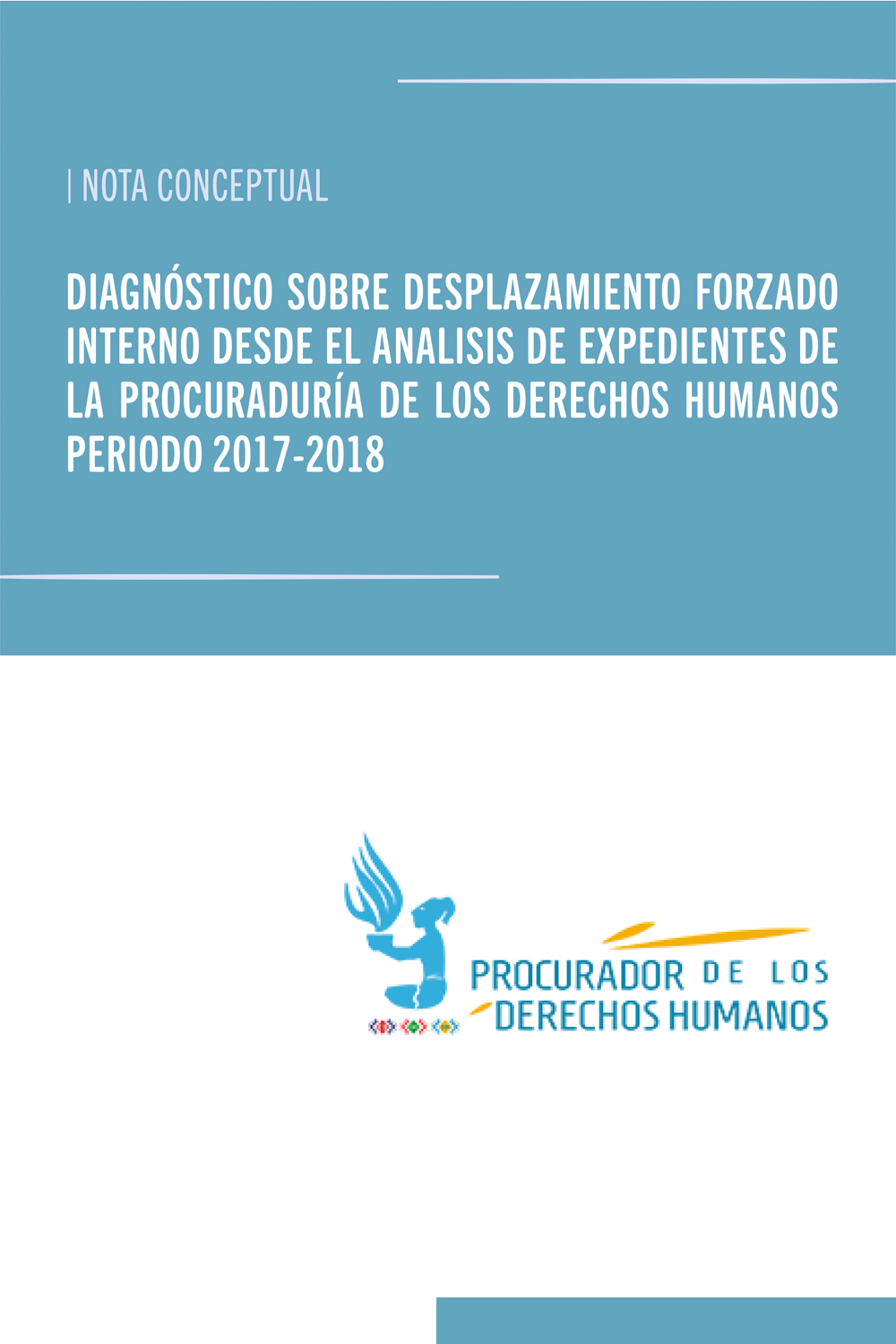 REPORT: FORCED DISPLACEMENT PDH GUATEMALA (2017-2018)