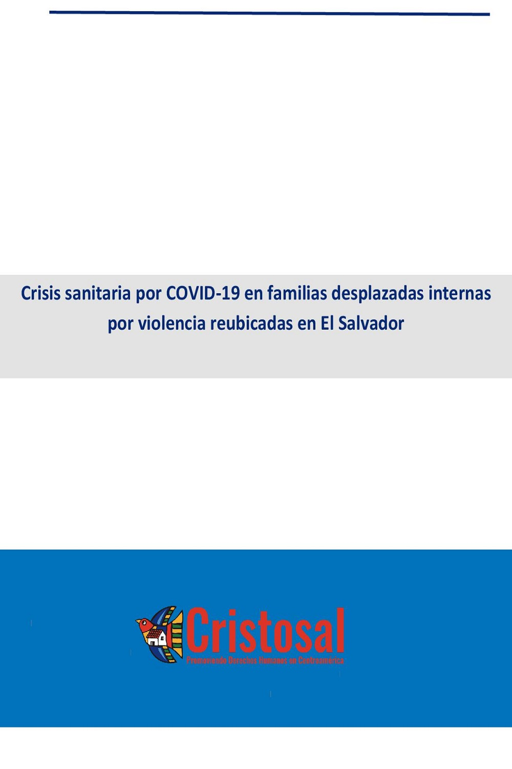 Health crisis due to COVID-19 in families internally displaced by violence relocated in El Salvador (Spanish)